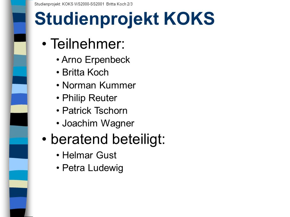 Inhaltliche Grundlagen Studienprojekt: KOKS WS2000-SS2001 Philip Reuter 1/10 Kollokation Paralleler Korpus Alignment