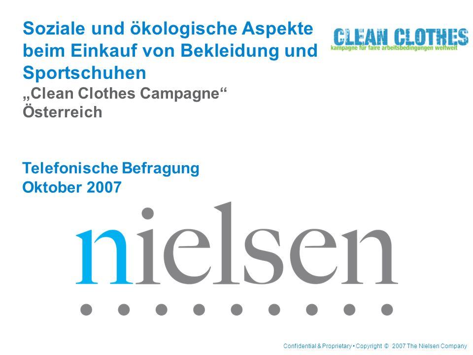 Confidential & Proprietary Copyright © 2007 The Nielsen Company Telefonische Befragung Oktober 2007 Soziale und ökologische Aspekte beim Einkauf von B