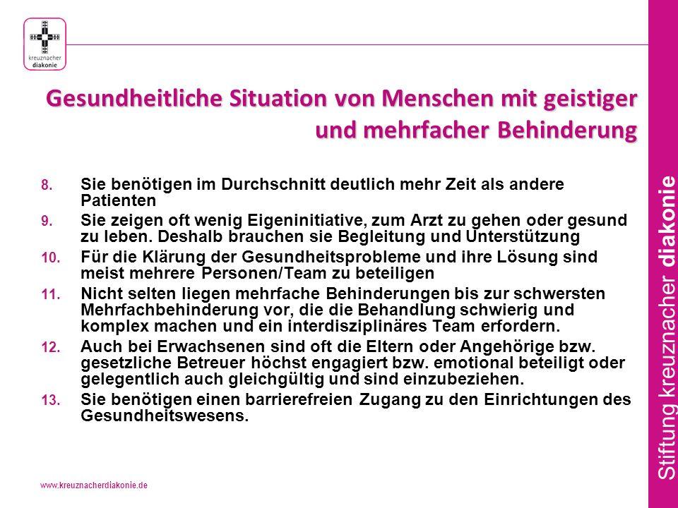 www.kreuznacherdiakonie.de Stiftung kreuznacher diakonie Gesundheitliche Situation von Menschen mit geistiger und mehrfacher Behinderung 8.