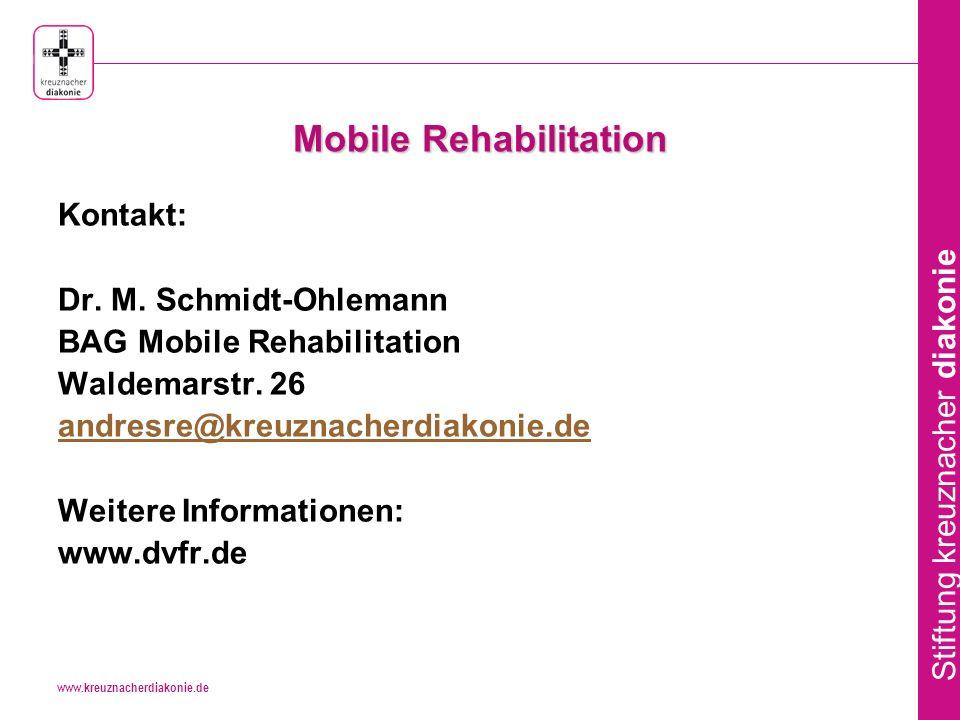 www.kreuznacherdiakonie.de Stiftung kreuznacher diakonie Mobile Rehabilitation Kontakt: Dr.
