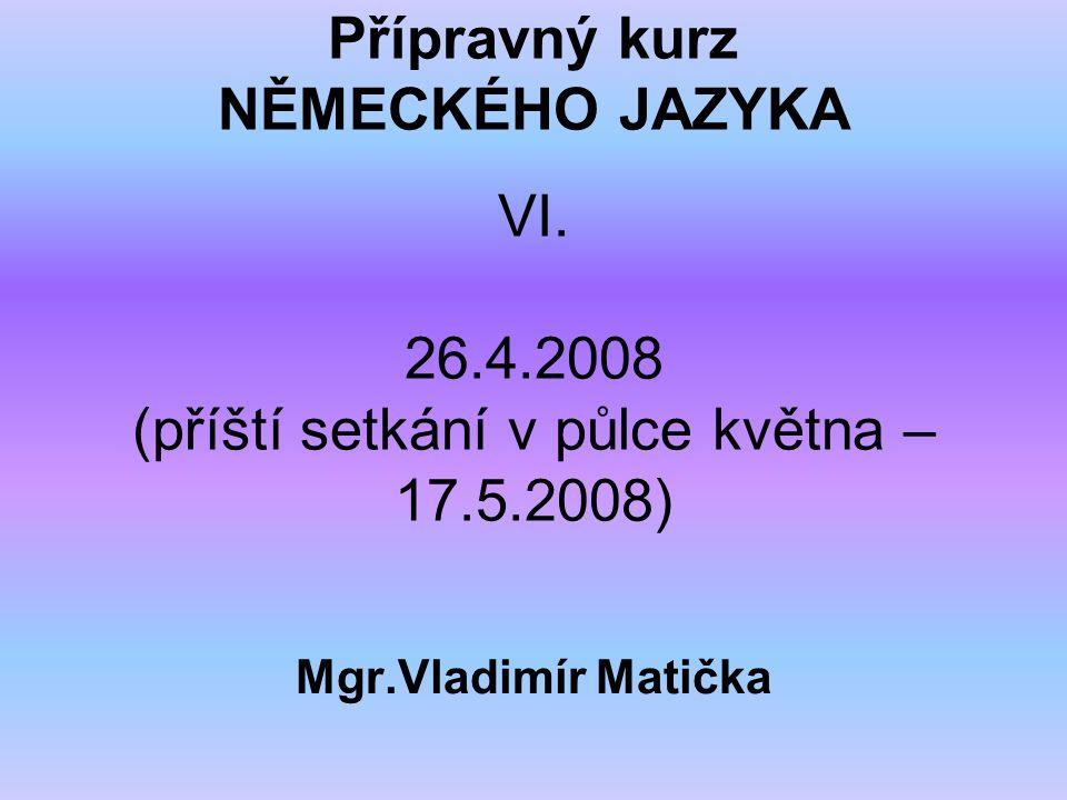 Přípravný kurz NĚMECKÉHO JAZYKA VI.