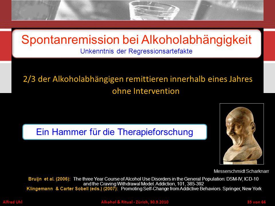Alfred Uhl Alkohol & Ritual - Zürich, 30.9.2010 35 von 66 Spontanremission bei Alkoholabhängigkeit Unkenntnis der Regressionsartefakte Messerschmidt S