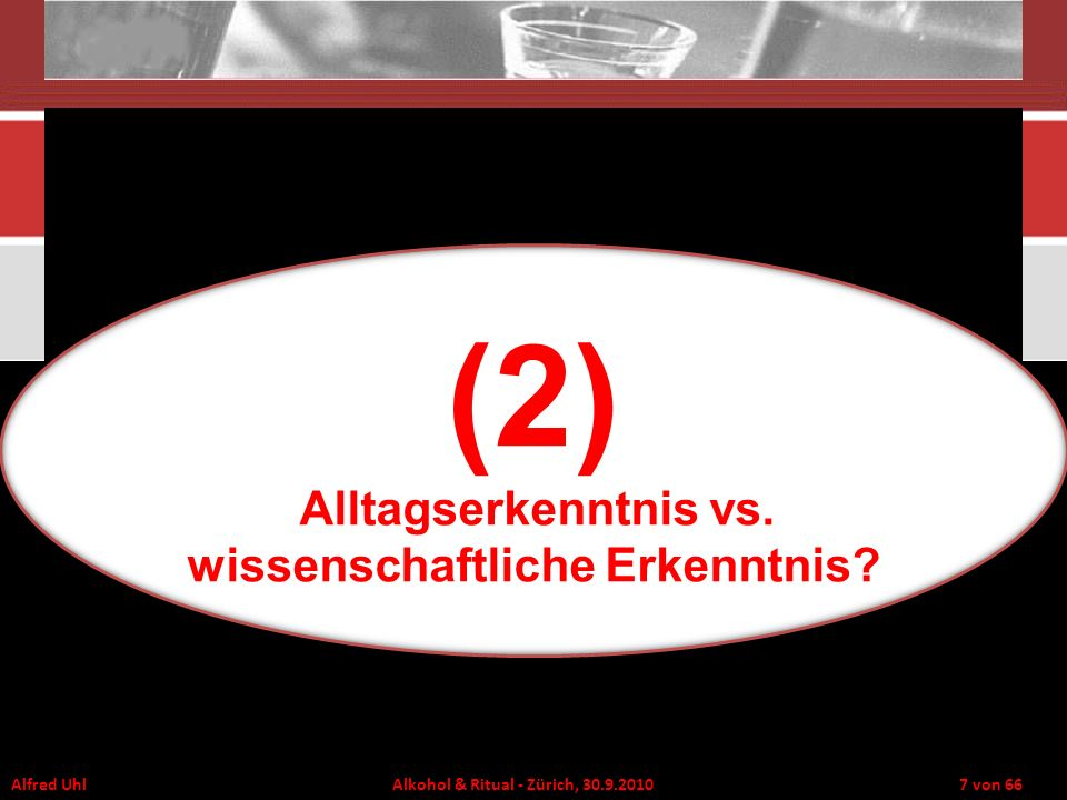 Alfred Uhl Alkohol & Ritual - Zürich, 30.9.2010 28 von 66 relative Alkoholmenge (gleicher BAK) vs.