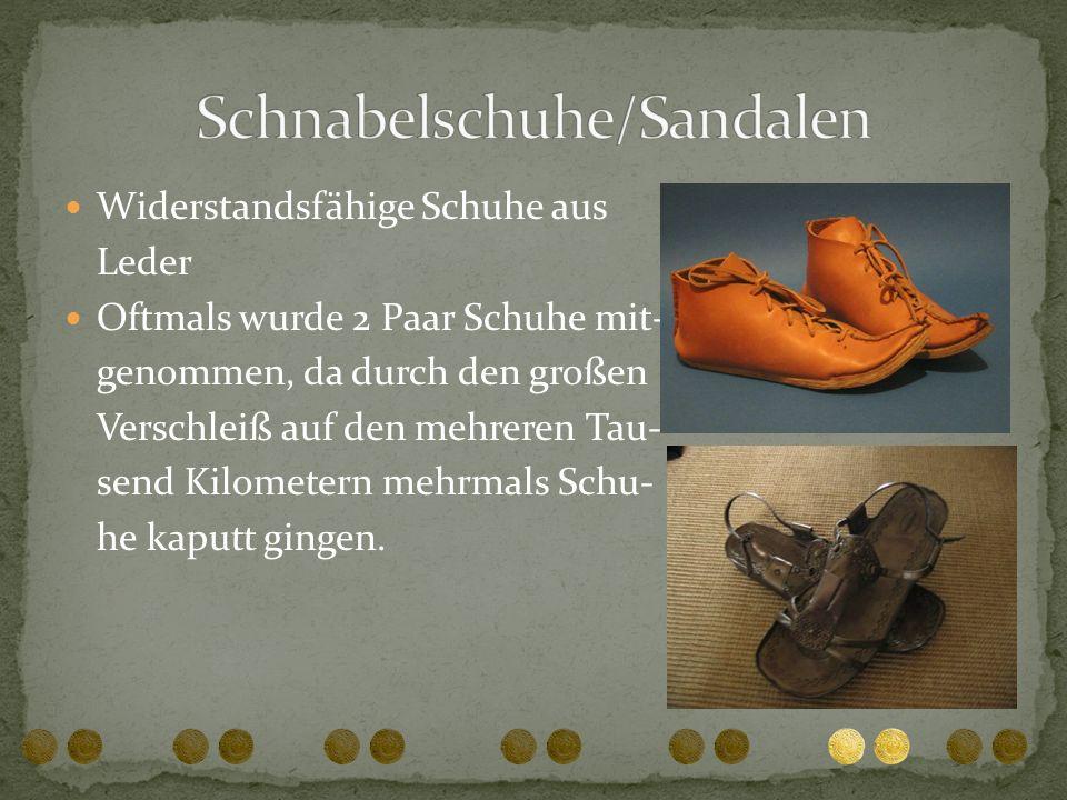 Widerstandsfähige Schuhe aus Leder Oftmals wurde 2 Paar Schuhe mit- genommen, da durch den großen Verschleiß auf den mehreren Tau- send Kilometern meh