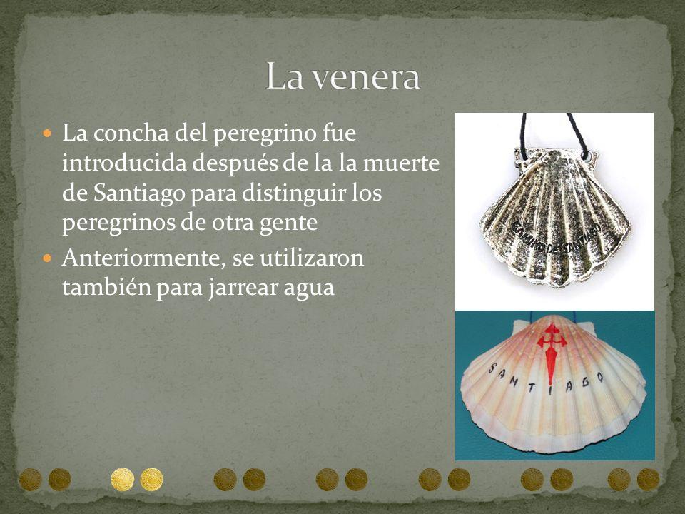 La concha del peregrino fue introducida después de la la muerte de Santiago para distinguir los peregrinos de otra gente Anteriormente, se utilizaron