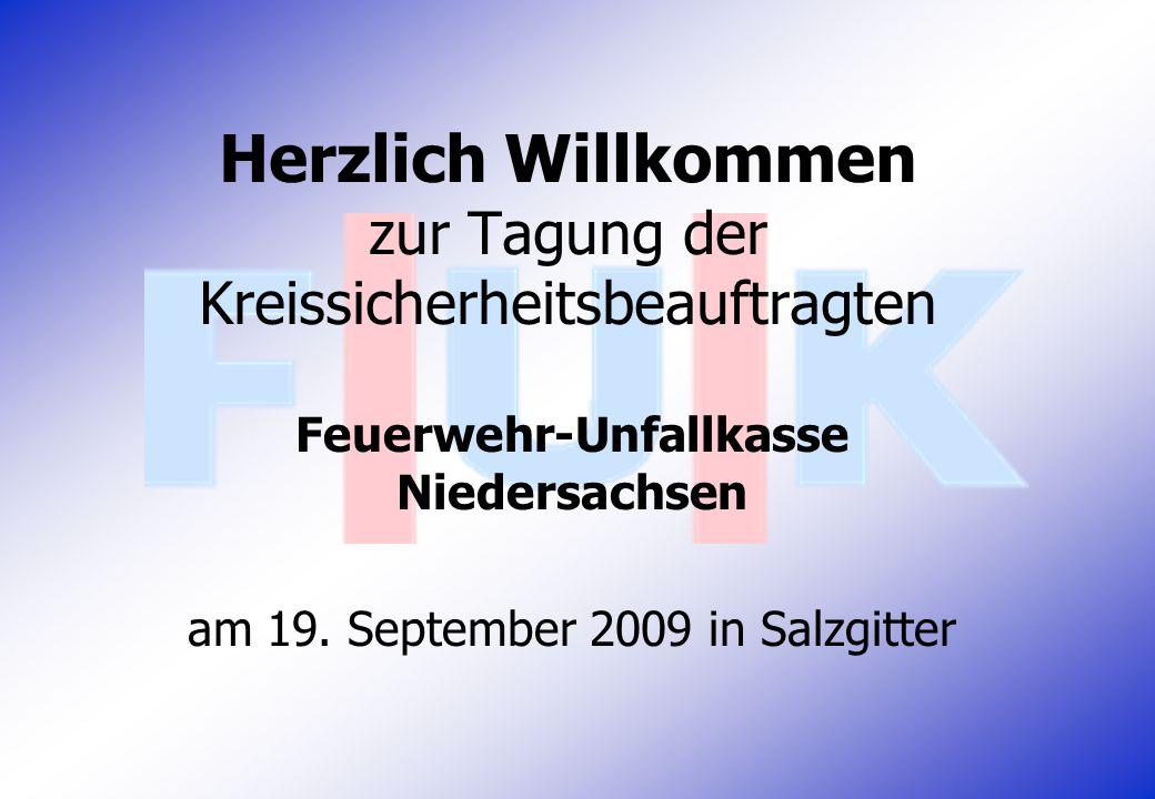 Herzlich Willkommen zur Tagung der Kreissicherheitsbeauftragten Feuerwehr-Unfallkasse Niedersachsen am 19. September 2009 in Salzgitter