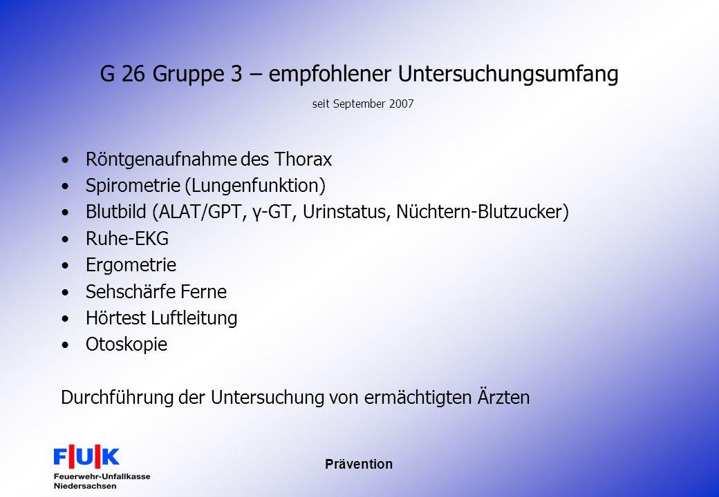 Prävention G 26 Gruppe 3 – empfohlener Untersuchungsumfang seit September 2007 Röntgenaufnahme des Thorax Spirometrie (Lungenfunktion) Blutbild (ALAT/