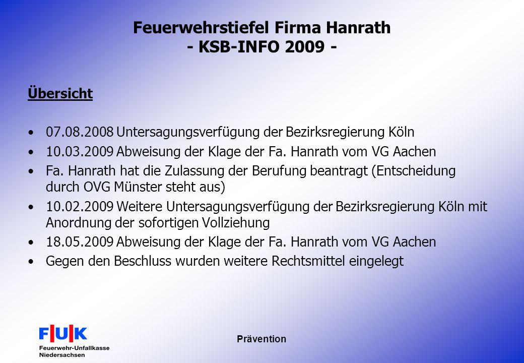 Prävention Feuerwehrstiefel Firma Hanrath - KSB-INFO 2009 - Übersicht 07.08.2008 Untersagungsverfügung der Bezirksregierung Köln 10.03.2009 Abweisung