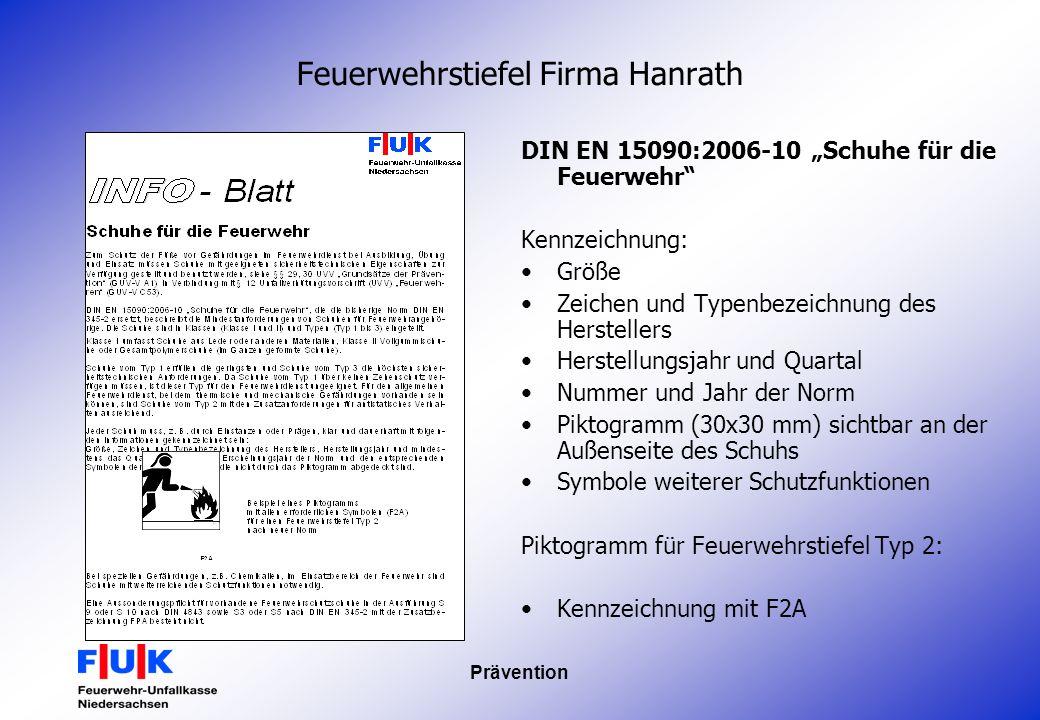 Prävention Feuerwehrstiefel Firma Hanrath DIN EN 15090:2006-10 Schuhe für die Feuerwehr Kennzeichnung: Größe Zeichen und Typenbezeichnung des Herstell