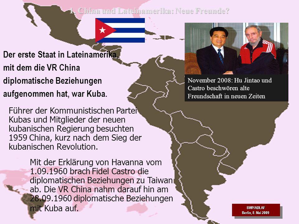 SWP/ADLAF SWP/ADLAF 4 Mit der Erklärung von Havanna vom 1.09.1960 brach Fidel Castro die diplomatischen Beziehungen zu Taiwan ab. Die VR China nahm da