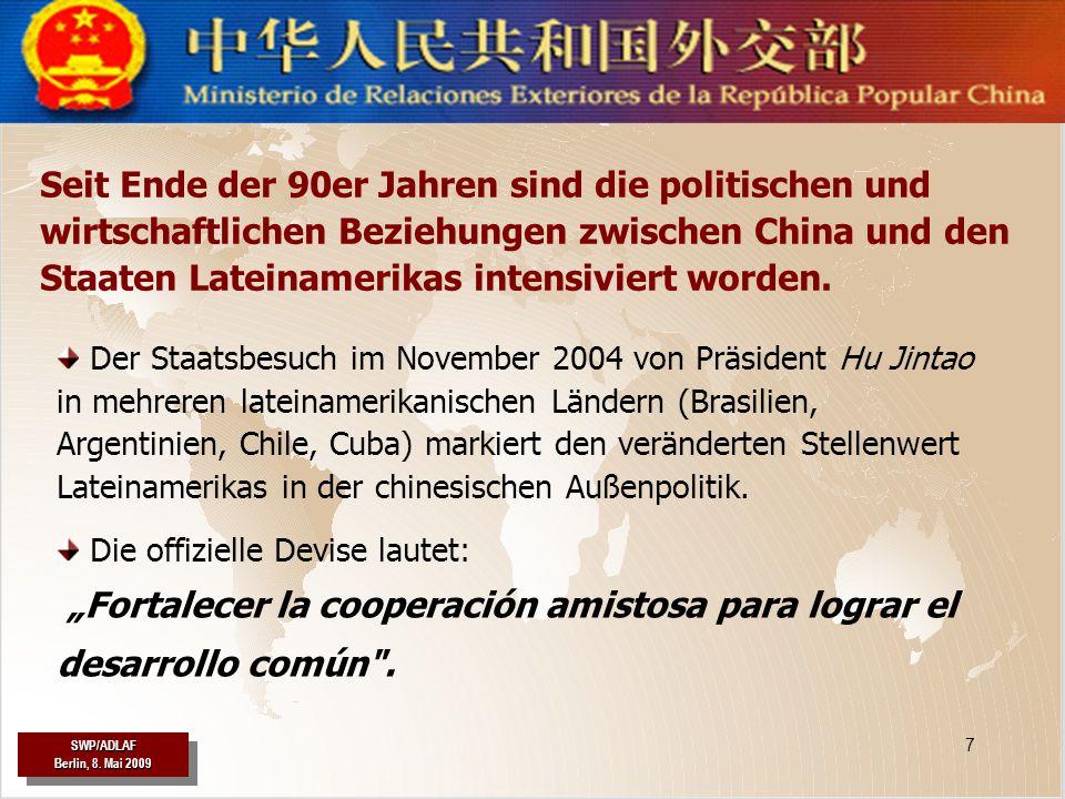 SWP/ADLAF SWP/ADLAF 7 Der Staatsbesuch im November 2004 von Präsident Hu Jintao in mehreren lateinamerikanischen Ländern (Brasilien, Argentinien, Chil