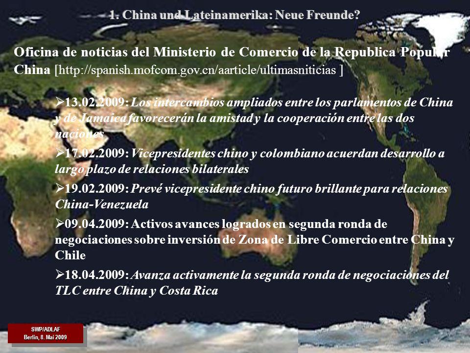 SWP/ADLAF Berlin, 8. Mai 2009 SWP/ADLAF 9 13.02.2009: Los intercambios ampliados entre los parlamentos de China y de Jamaica favorecerán la amistad y