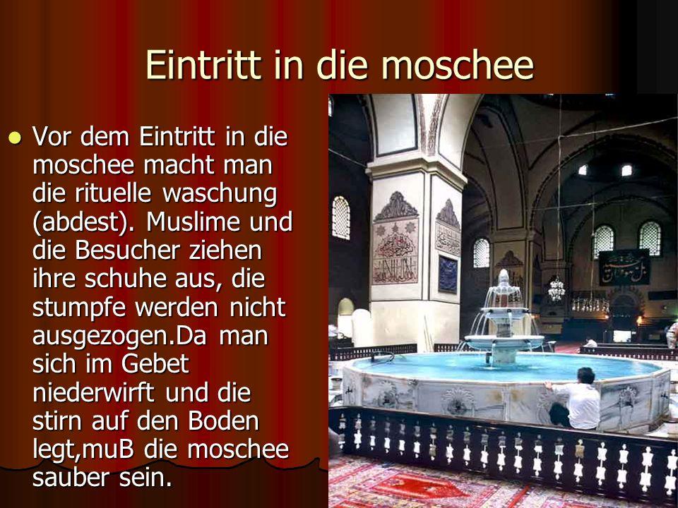 Eintritt in die moschee Vor dem Eintritt in die moschee macht man die rituelle waschung (abdest).
