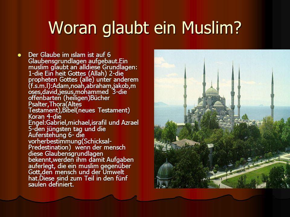 Woran glaubt ein Muslim.