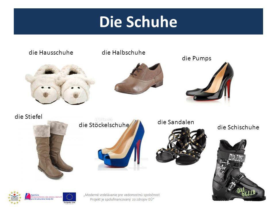 Die Schuhe 10 die Hausschuhedie Halbschuhe die Stöckelschuhe die Sandalen die Pumps die Stiefel die Schischuhe