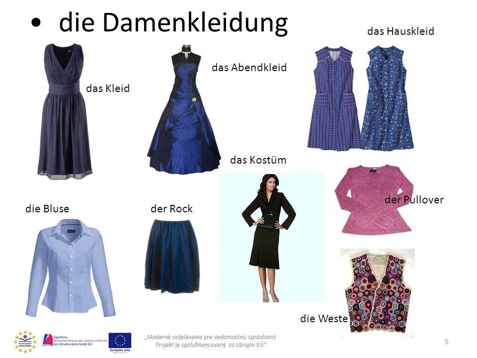 5 die Damenkleidung das Kleid das Abendkleid das Hauskleid der Rock das Kostüm die Bluse der Pullover die Weste