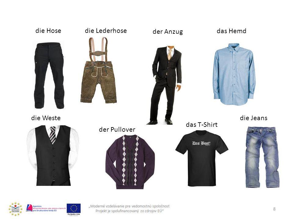 8 das Hemd die Hosedie Lederhose der Anzug die Weste der Pullover das T-Shirt die Jeans