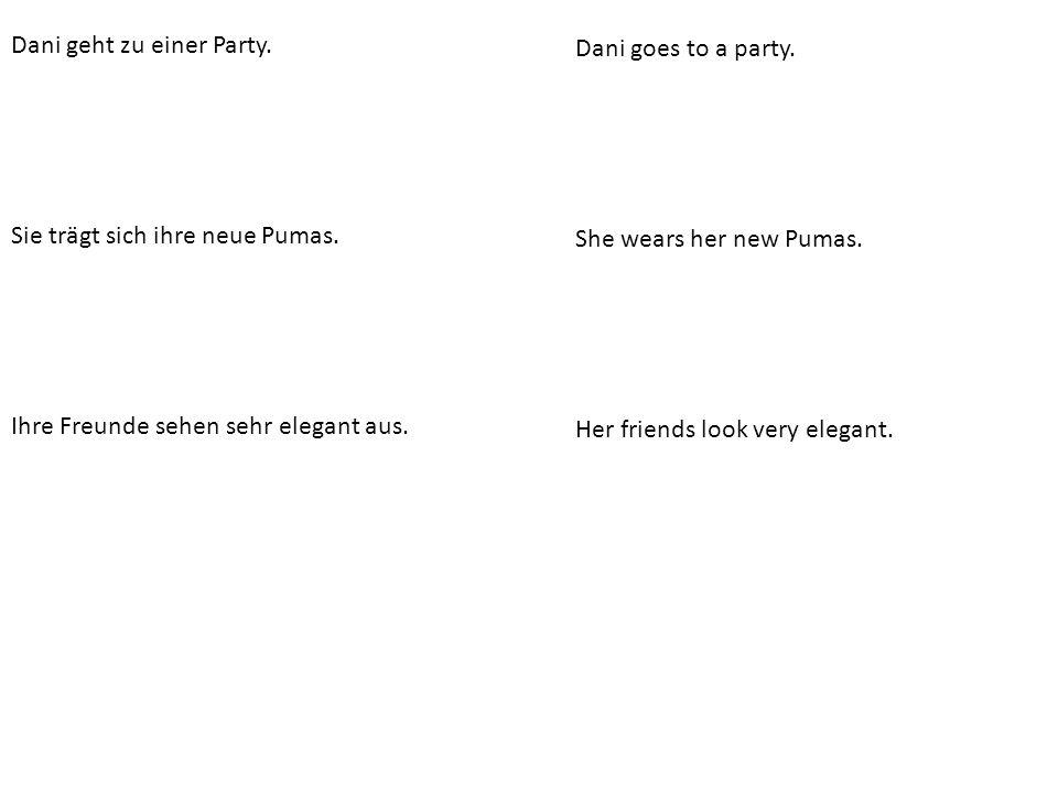 Dani geht zu einer Party. Sie trägt sich ihre neue Pumas. Ihre Freunde sehen sehr elegant aus. Dani goes to a party. She wears her new Pumas. Her frie