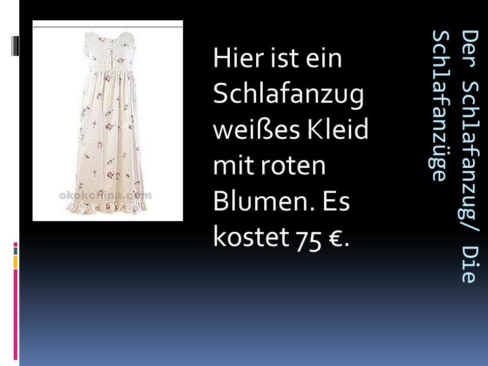 Der Schlafanzug/ Die Schlafanzüge Hier ist ein Schlafanzug weißes Kleid mit roten Blumen.