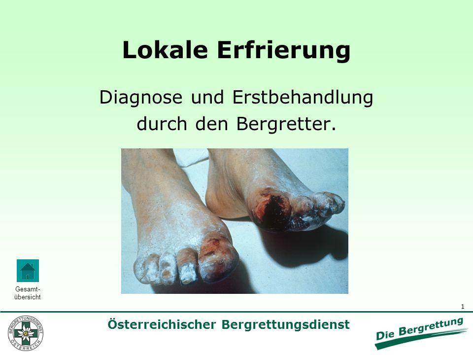 2 Österreichischer Bergrettungsdienst Gesamt- übersicht Eine Erfrierung ist ein lokaler Kälteschaden, der oberflächlich oder tief sein kann.