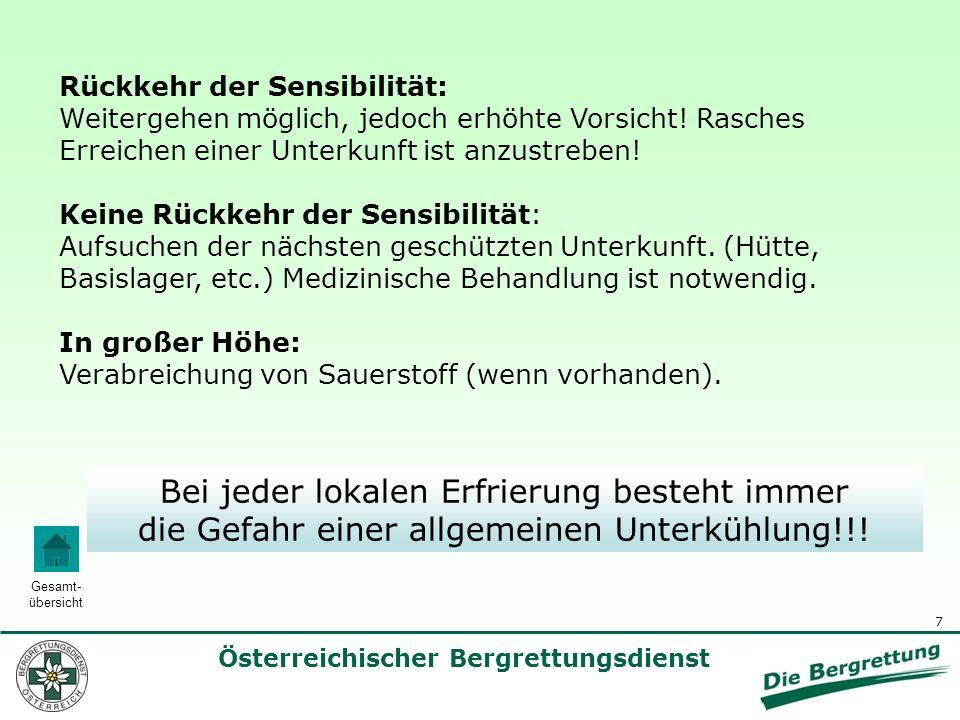 7 Österreichischer Bergrettungsdienst Gesamt- übersicht Rückkehr der Sensibilität: Weitergehen möglich, jedoch erhöhte Vorsicht! Rasches Erreichen ein