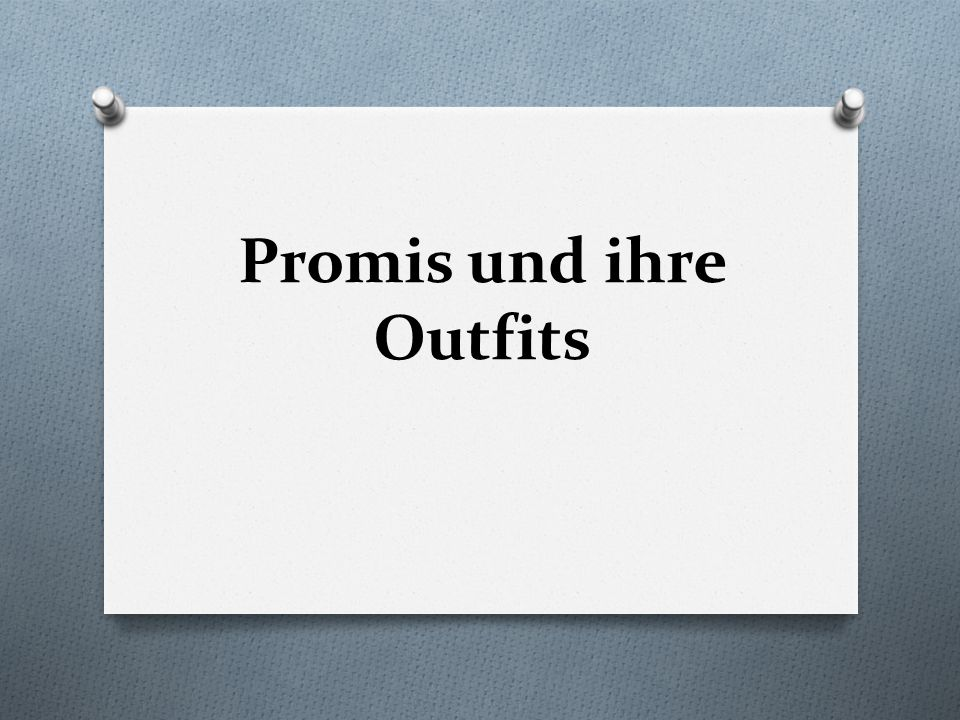 Welche Promi sieht am besten aus? Starter: give your opinion in German of the stars outfits