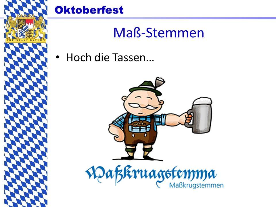 Oktoberfest Maß-Stemmen Hoch die Tassen…