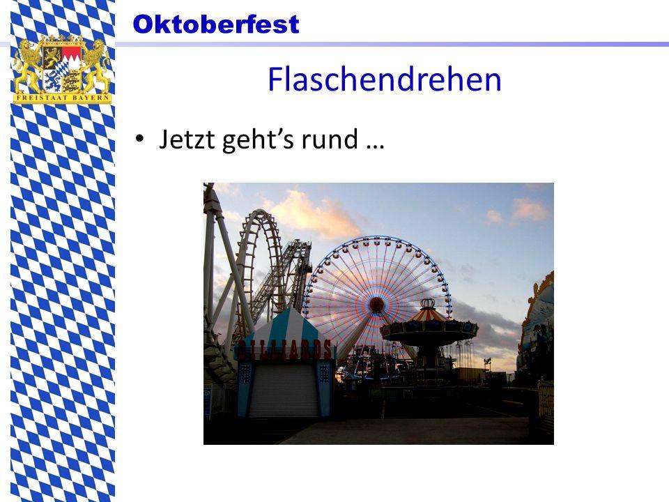 Oktoberfest Flaschendrehen Jetzt gehts rund …