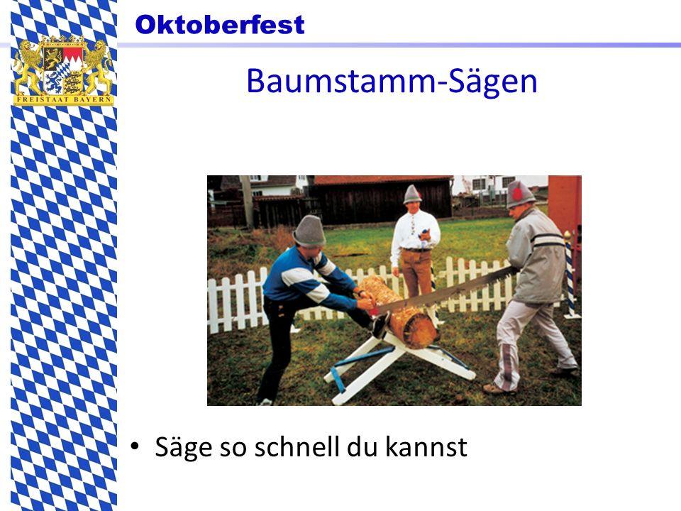 Oktoberfest Säge so schnell du kannst Baumstamm-Sägen