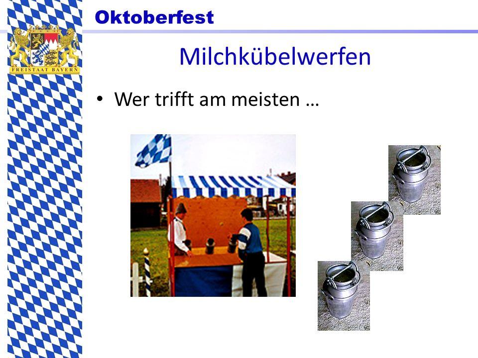Oktoberfest Milchkübelwerfen Wer trifft am meisten …