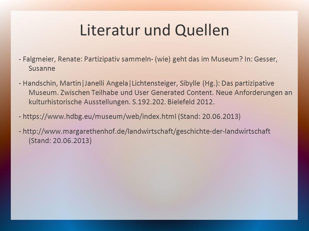 Literatur und Quellen - Falgmeier, Renate: Partizipativ sammeln- (wie) geht das im Museum.