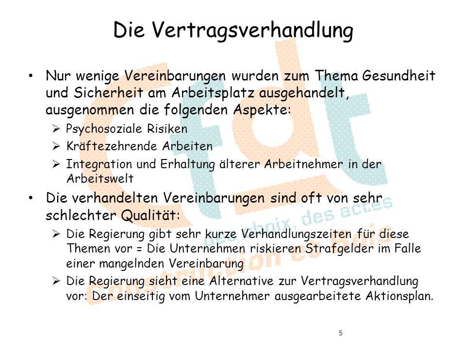 Die Vertragsverhandlung Nur wenige Vereinbarungen wurden zum Thema Gesundheit und Sicherheit am Arbeitsplatz ausgehandelt, ausgenommen die folgenden A