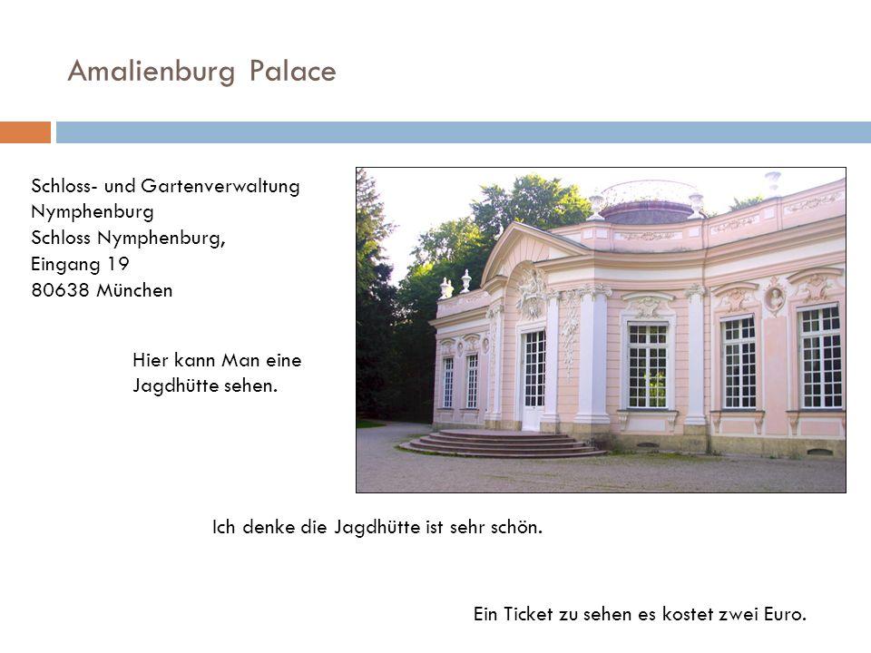 Amalienburg Palace Hier kann Man eine Jagdhütte sehen. Schloss- und Gartenverwaltung Nymphenburg Schloss Nymphenburg, Eingang 19 80638 München Ein Tic
