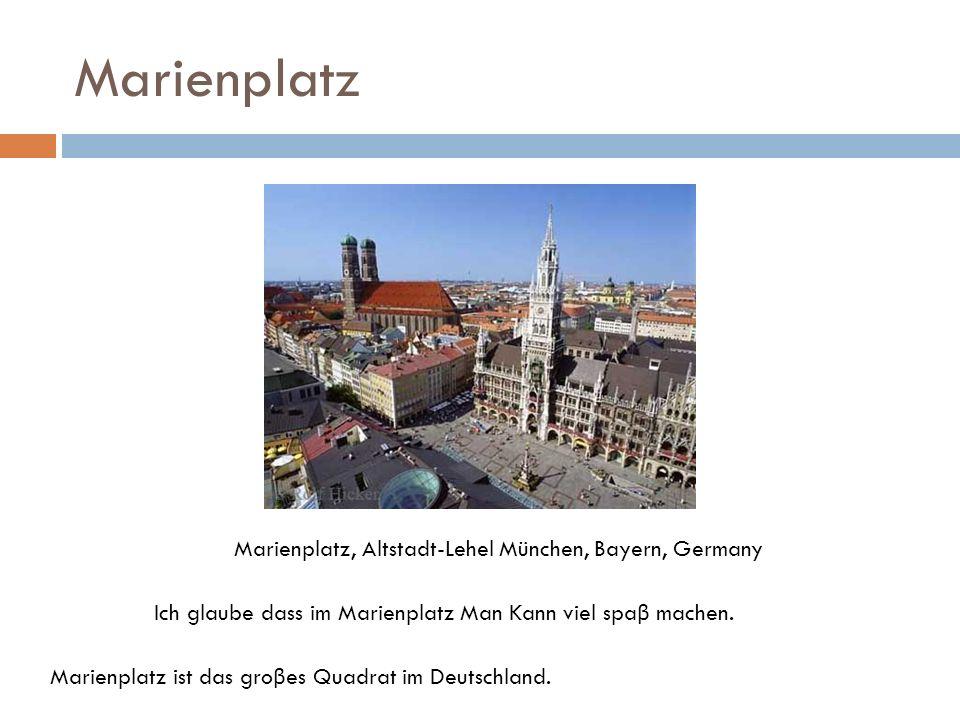 Marienplatz Marienplatz ist das gro β es Quadrat im Deutschland. Ich glaube dass im Marienplatz Man Kann viel spa β machen. Marienplatz, Altstadt-Lehe