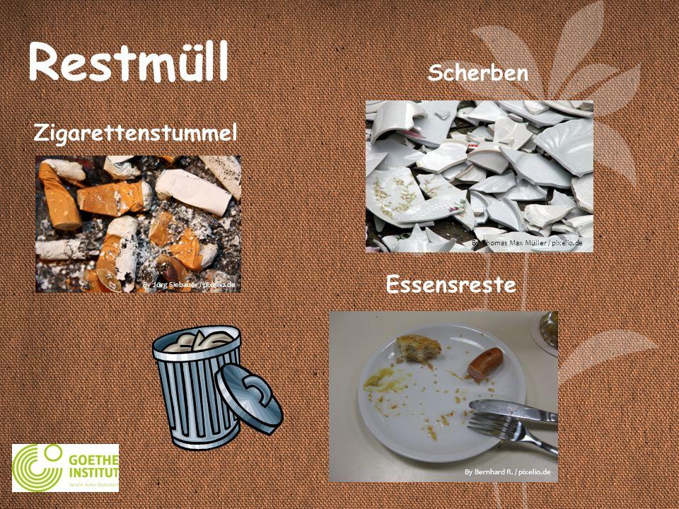 Restmüll Essensreste Scherben Zigarettenstummel By Jörg Siebauer / pixelio.de By Bernhard R. / pixelio.de By Thomas Max Müller / pixelio.de
