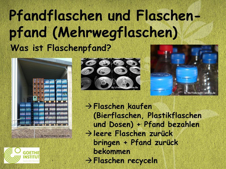 Pfandflaschen und Flaschen- pfand (Mehrwegflaschen) Was ist Flaschenpfand? Flaschen kaufen (Bierflaschen, Plastikflaschen und Dosen) + Pfand bezahlen