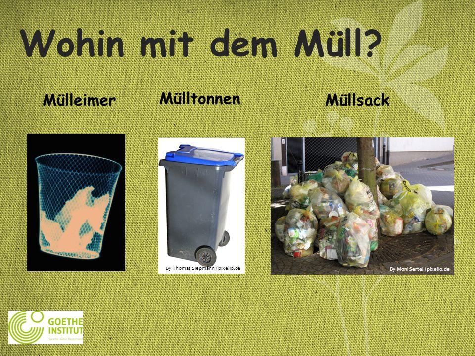Wohin mit dem Müll? Mülleimer Mülltonnen Müllsack By Moni Sertel / pixelio.de By Thomas Siepmann / pixelio.de
