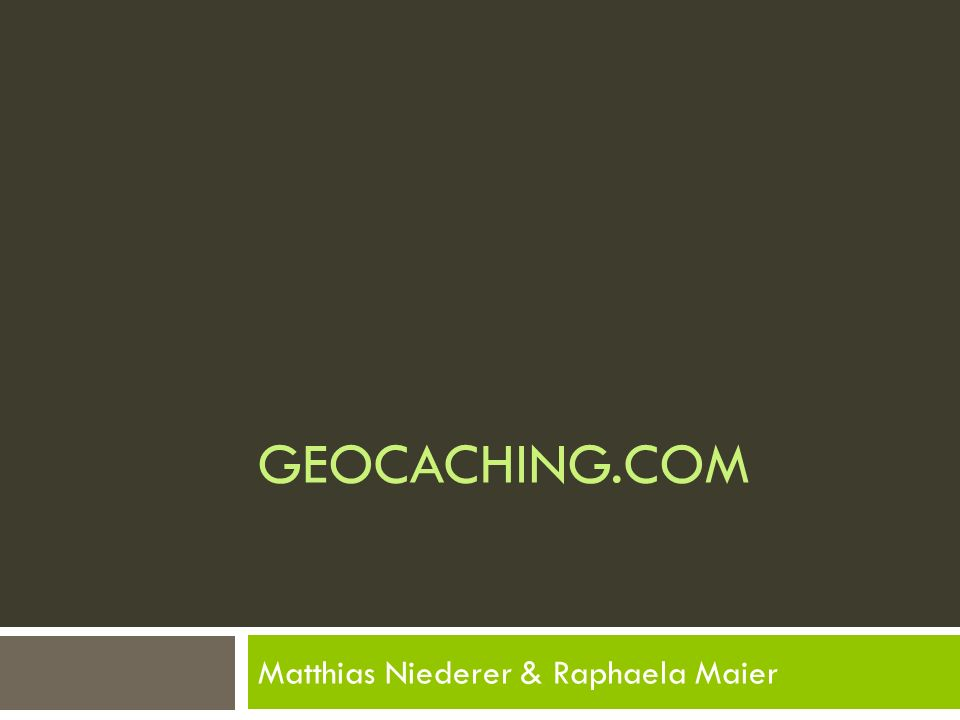 GEOCACHING.COM Matthias Niederer & Raphaela Maier