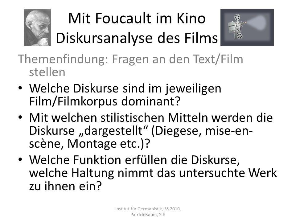 Themenfindung: Fragen an den Text/Film stellen Welche Diskurse sind im jeweiligen Film/Filmkorpus dominant? Mit welchen stilistischen Mitteln werden d