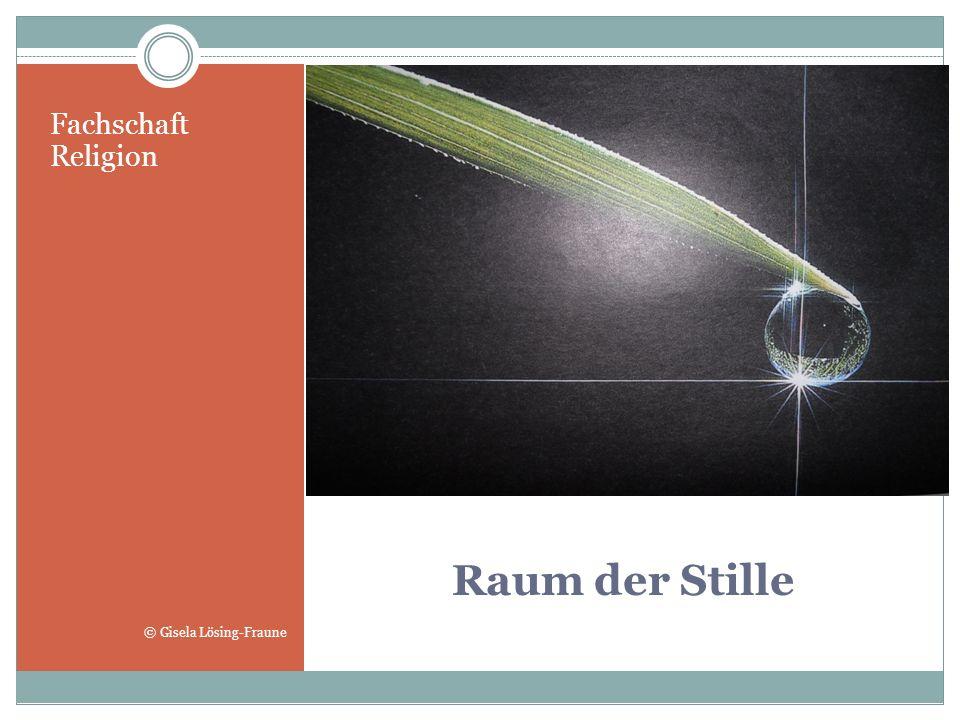 Raum der Stille Fachschaft Religion © Gisela Lösing-Fraune