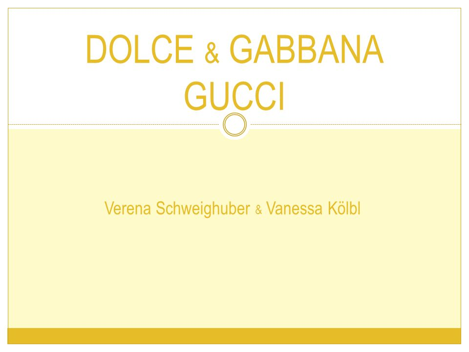 DOLCE & GABBANA GUCCI Verena Schweighuber & Vanessa Kölbl