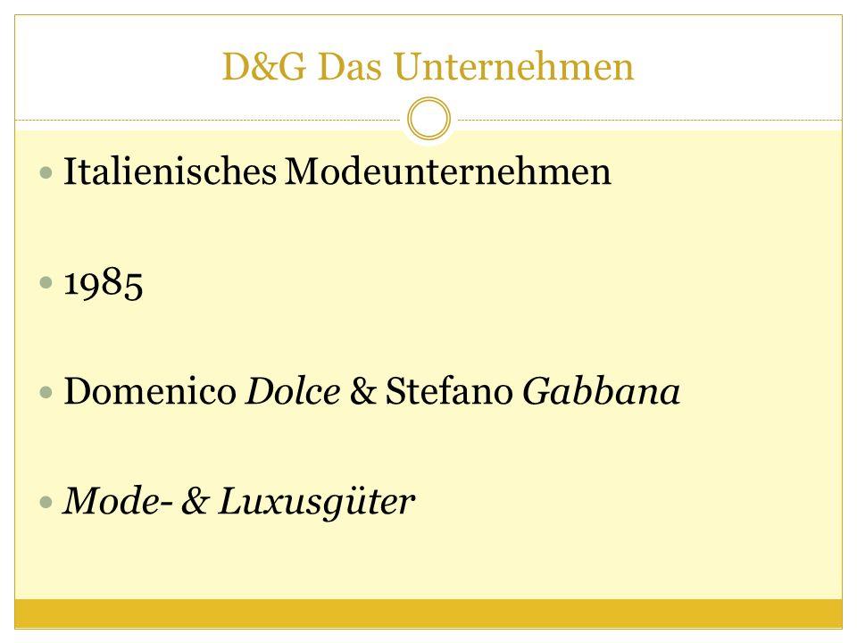 D&G Das Unternehmen Italienisches Modeunternehmen 1985 Domenico Dolce & Stefano Gabbana Mode- & Luxusgüter
