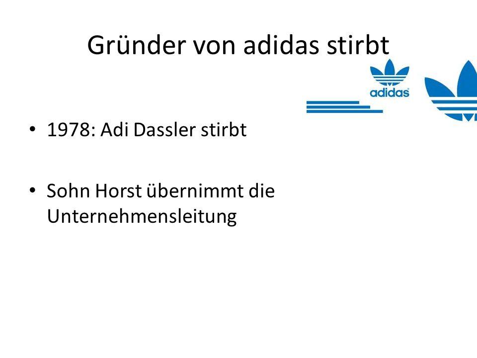 Gründer von adidas stirbt 1978: Adi Dassler stirbt Sohn Horst übernimmt die Unternehmensleitung