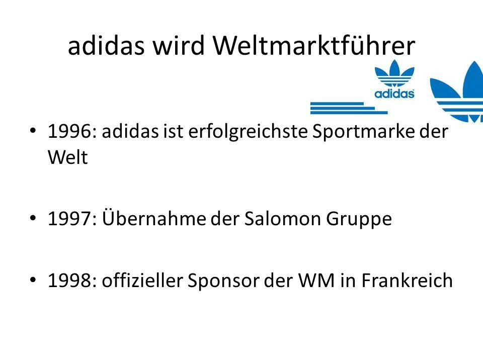 adidas wird Weltmarktführer 1996: adidas ist erfolgreichste Sportmarke der Welt 1997: Übernahme der Salomon Gruppe 1998: offizieller Sponsor der WM in