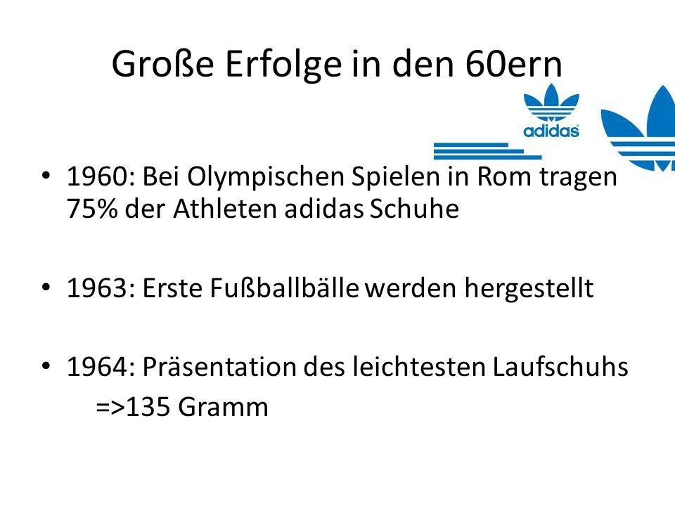 Große Erfolge in den 60ern 1960: Bei Olympischen Spielen in Rom tragen 75% der Athleten adidas Schuhe 1963: Erste Fußballbälle werden hergestellt 1964