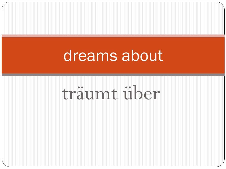 träumt über dreams about