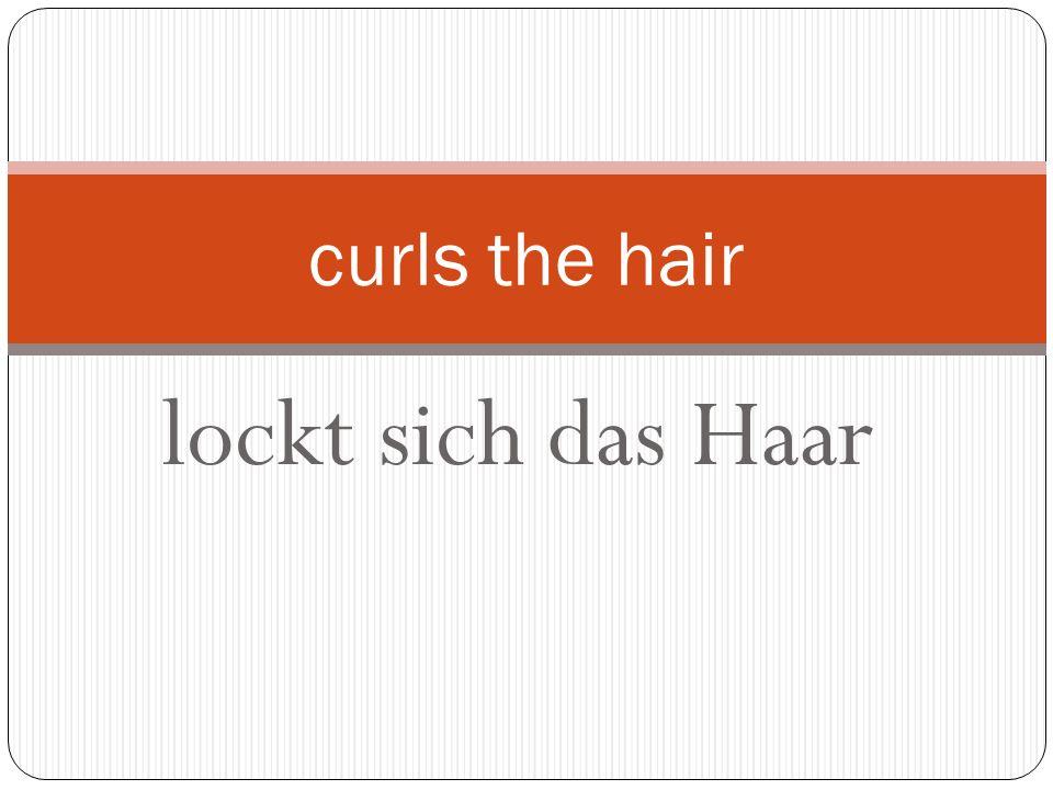 lockt sich das Haar curls the hair