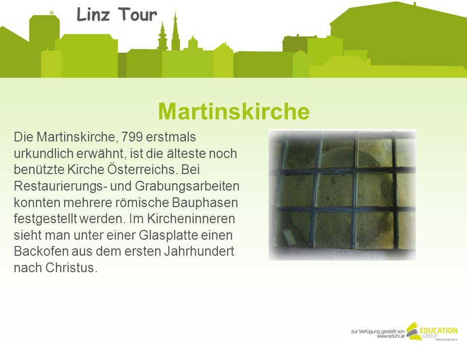 Die Martinskirche, 799 erstmals urkundlich erwähnt, ist die älteste noch benützte Kirche Österreichs. Bei Restaurierungs- und Grabungsarbeiten konnten