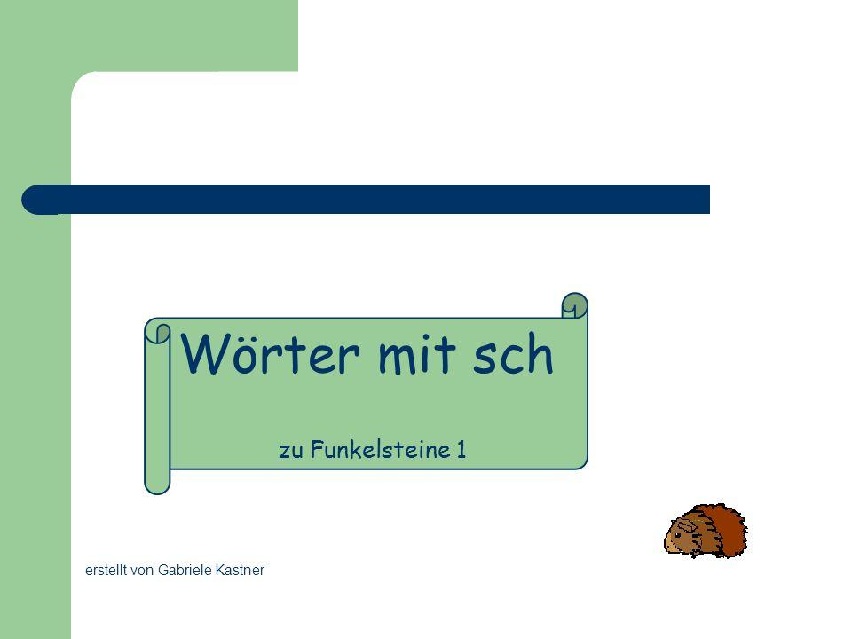 Wörter mit sch zu Funkelsteine 1 erstellt von Gabriele Kastner
