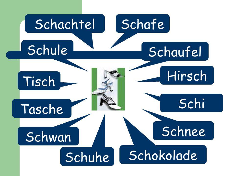 Schaufel Schnee Schule Schachtel Tasche Schokolade Schi Tisch Schafe Schuhe Schwan Hirsch